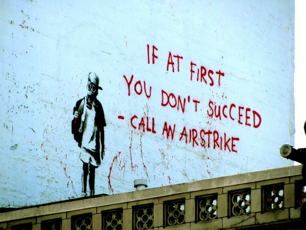 If at first you don't succeed - call an airstrike.